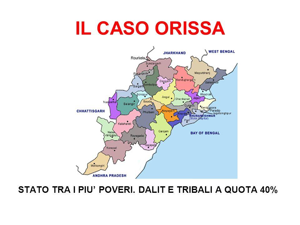 IL CASO ORISSA STATO TRA I PIU' POVERI. DALIT E TRIBALI A QUOTA 40%