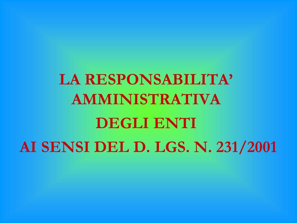 L'ESTENSIONE DELLA RESPONSABILITA' AMMINISTRATIVA DELLE SOCIETA' E DEGLI ENTI ALL'ILLECITO COLPOSO: LESIONI GRAVI E OMICIDIO COLPOSO DA INFORTUNI SUL LAVORO E MALATTIE PROFESSIONALI AI SENSI DELLA L.