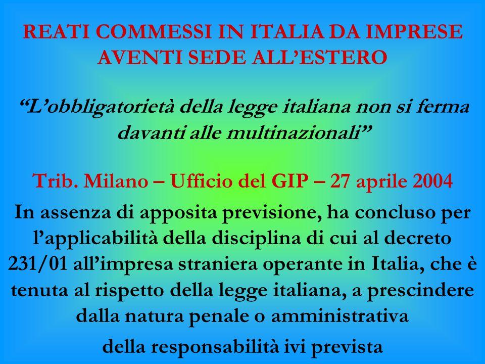 """REATI COMMESSI IN ITALIA DA IMPRESE AVENTI SEDE ALL'ESTERO """"L'obbligatorietà della legge italiana non si ferma davanti alle multinazionali"""" Trib. Mila"""