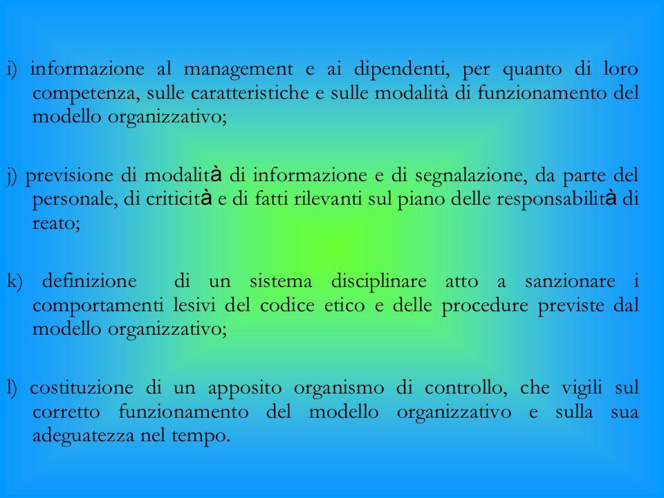 i) informazione al management e ai dipendenti, per quanto di loro competenza, sulle caratteristiche e sulle modalità di funzionamento del modello orga