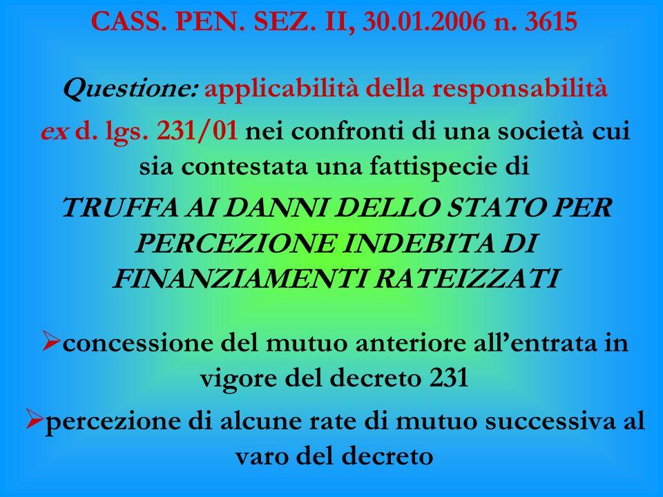 CASS. PEN. SEZ. II, 30.01.2006 n. 3615 Questione: applicabilità della responsabilità ex d. lgs. 231/01 nei confronti di una società cui sia contestata