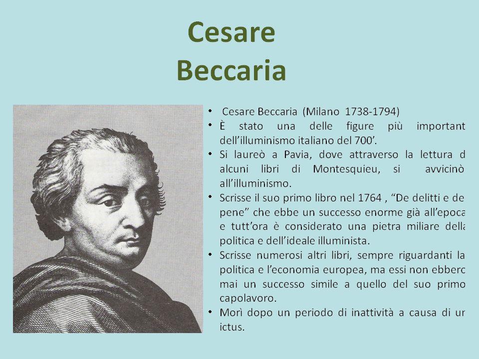 DEI DELITTI E DELLE PENE Pubblicazione a Livorno nel 1764 Beccaria godeva di maggiore libertà rispetto a Milano Messo all Indice dei libri proibiti Successo dell opera