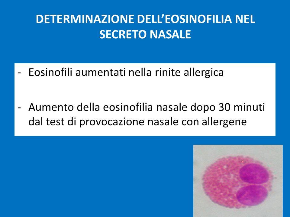 DETERMINAZIONE DELL'EOSINOFILIA NEL SECRETO NASALE -Eosinofili aumentati nella rinite allergica -Aumento della eosinofilia nasale dopo 30 minuti dal test di provocazione nasale con allergene