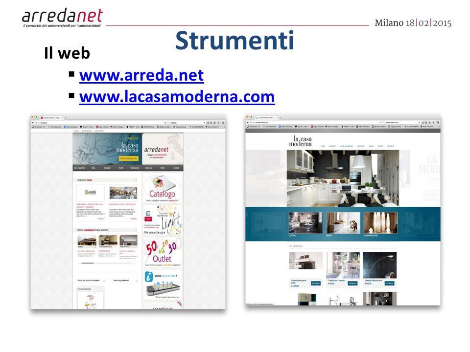 Strumenti Il web  www.arreda.net www.arreda.net  www.lacasamoderna.com www.lacasamoderna.com