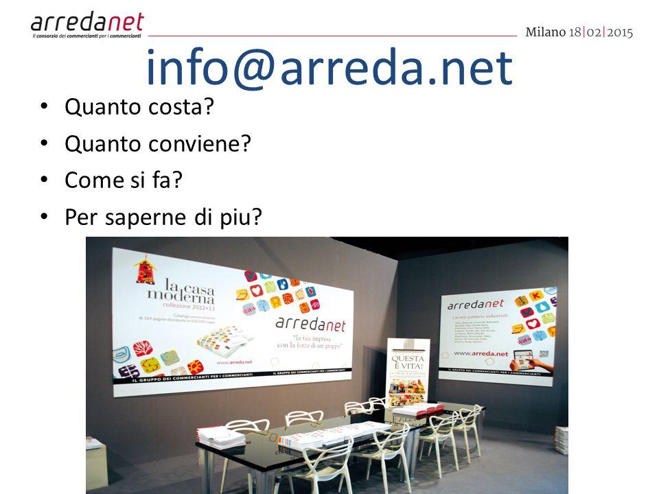 info@arreda.net Quanto costa? Quanto conviene? Come si fa? Per saperne di piu?