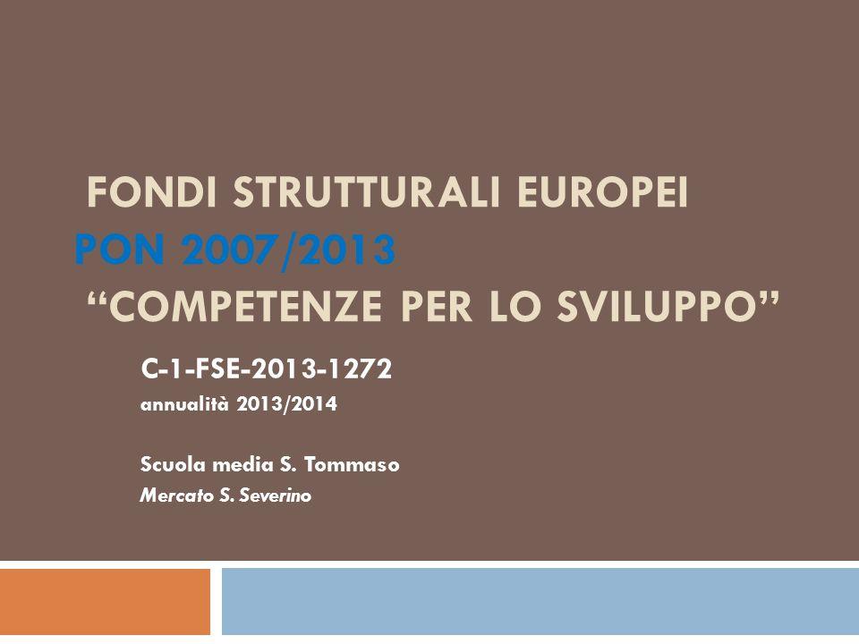 """FONDI STRUTTURALI EUROPEI PON 2007/2013 """"COMPETENZE PER LO SVILUPPO"""" C-1-FSE-2013-1272 annualità 2013/2014 Scuola media S. Tommaso Mercato S. Severino"""