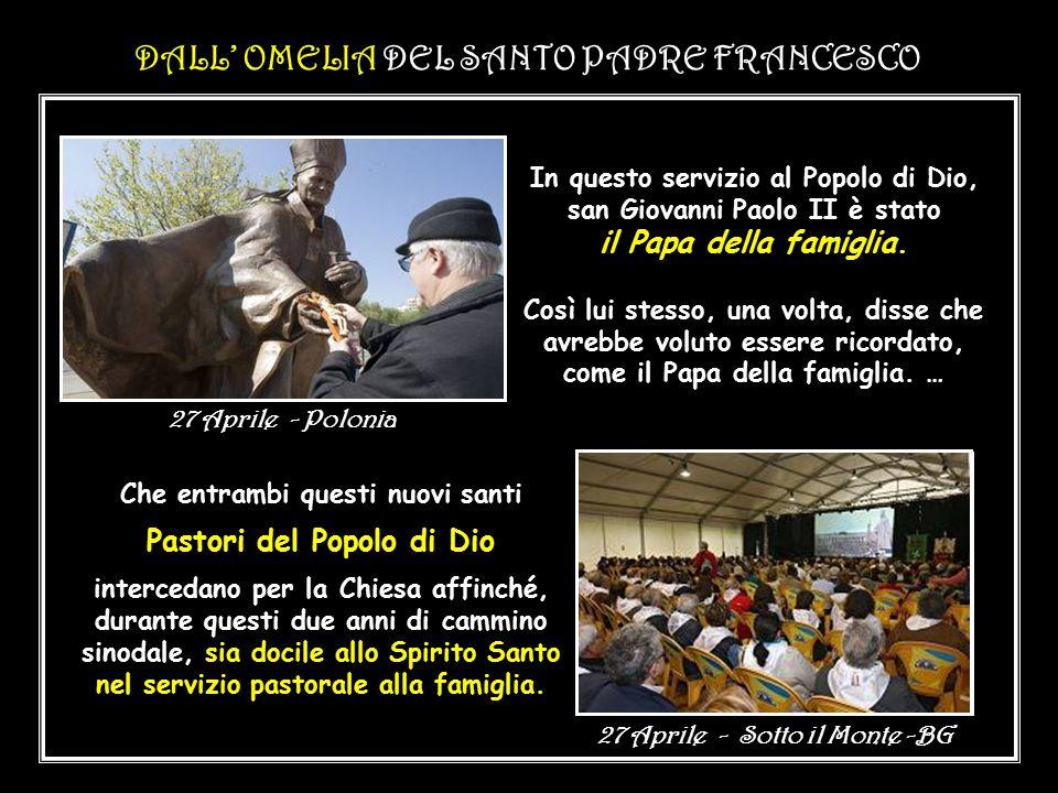 DALL' OMELIA DEL SANTO PADRE FRANCESCO Giovanni XXIII e Giovanni Paolo II hanno collaborato con lo Spirito Santo per ripristinare e aggiornare la Chie