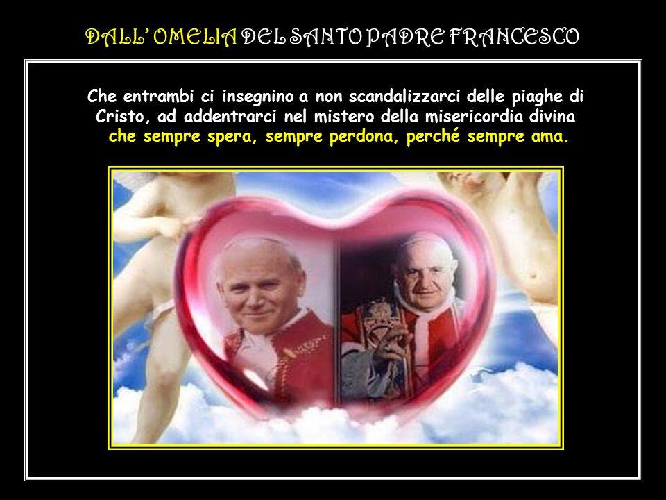DALL' OMELIA DEL SANTO PADRE FRANCESCO In questo servizio al Popolo di Dio, san Giovanni Paolo II è stato il Papa della famiglia. Che entrambi questi
