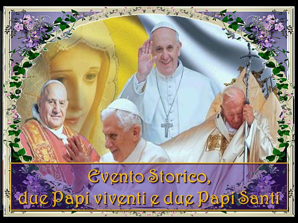 Evento Storico, due Papi viventi e due Papi Santi Evento Storico, due Papi viventi e due Papi Santi