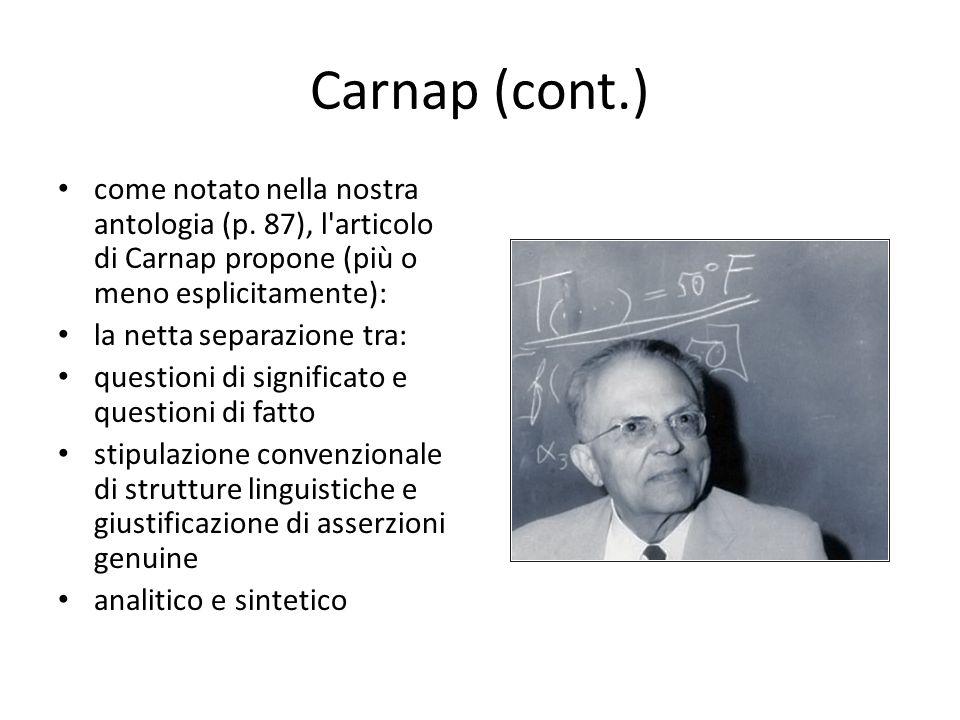Carnap (cont.) come notato nella nostra antologia (p. 87), l'articolo di Carnap propone (più o meno esplicitamente): la netta separazione tra: questio