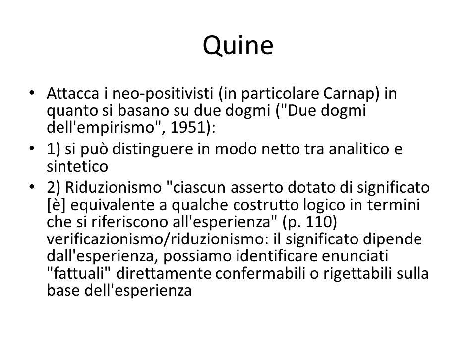 Quine Attacca i neo-positivisti (in particolare Carnap) in quanto si basano su due dogmi (