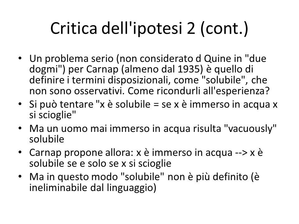 Critica dell'ipotesi 2 (cont.) Un problema serio (non considerato d Quine in