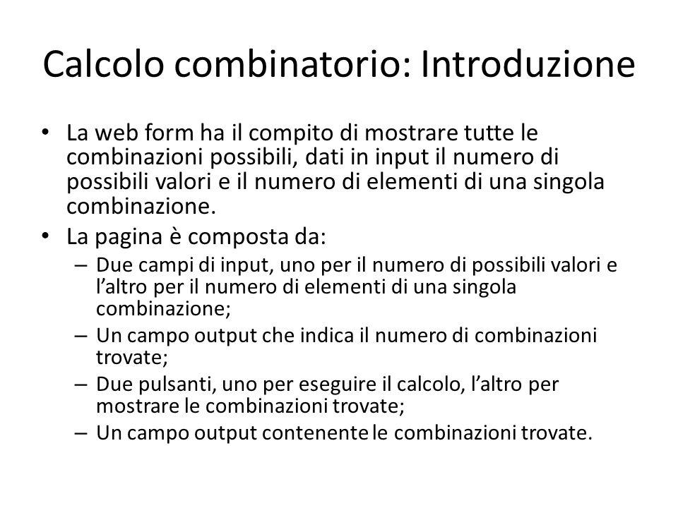 Metodologie Per il calcolo combinatorio esistono fondamentalmente due metodologie di sviluppo: orizzontale e verticale.