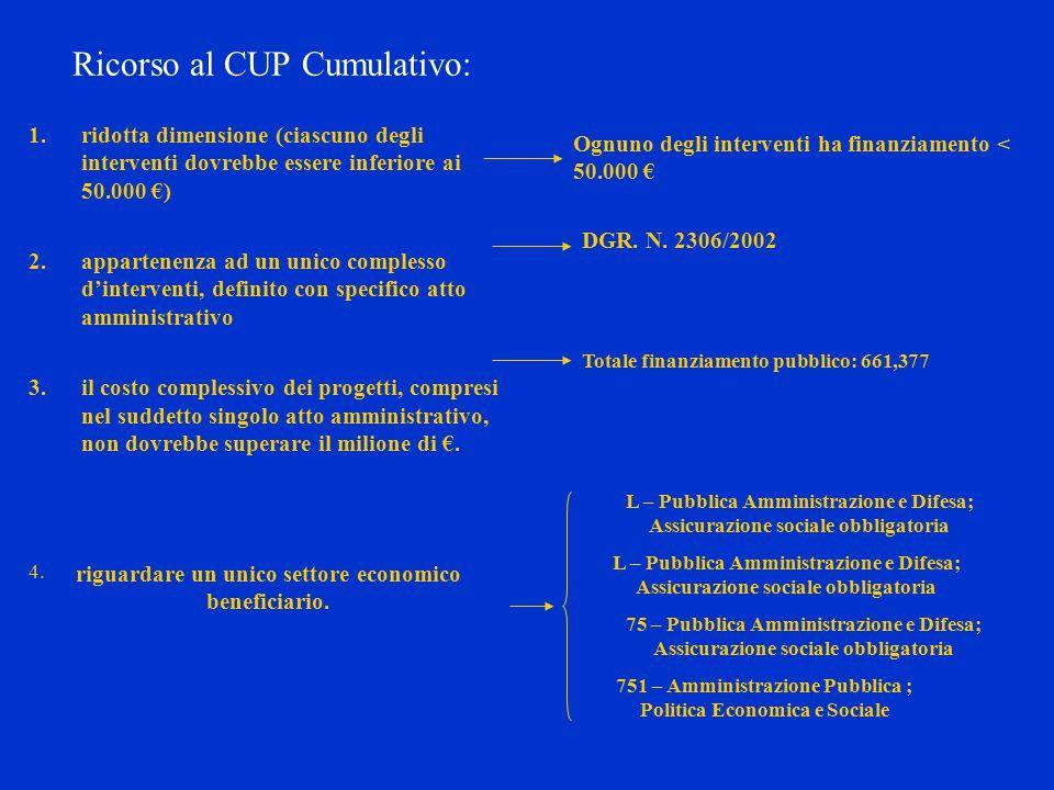 CUP Cumulativo: Se, ad esempio, solo due interventi superano la soglia di finanziamento di 50.000 €: 1.é possibile richiedere un CUP cumulativo per tutti gli interventi che rispettano tutte le condizioni, 2.é necessario per le due iniziative - che non rispettano la prima condizione - richiedere un proprio CUP
