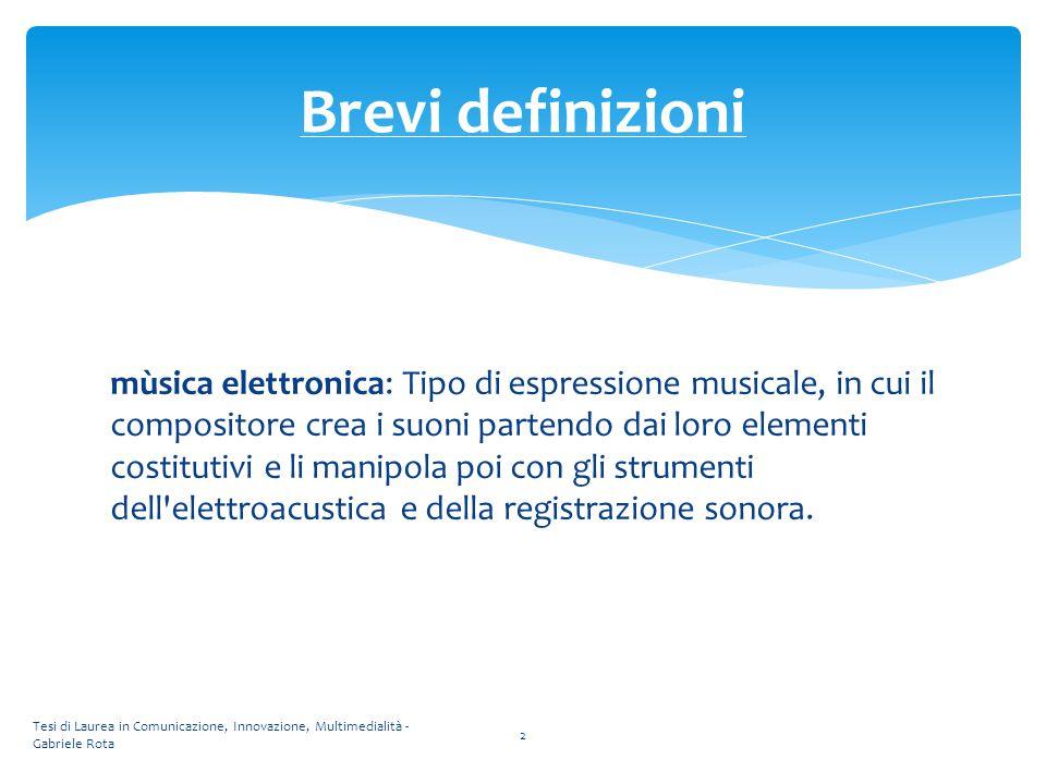 mùsica elettronica: Tipo di espressione musicale, in cui il compositore crea i suoni partendo dai loro elementi costitutivi e li manipola poi con gli