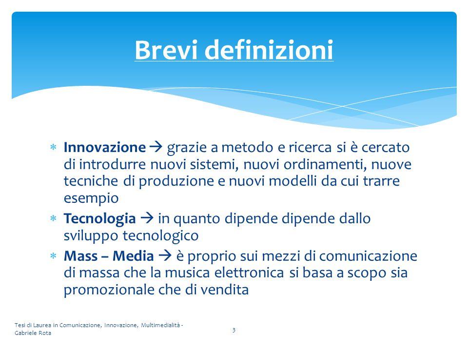  Innovazione  grazie a metodo e ricerca si è cercato di introdurre nuovi sistemi, nuovi ordinamenti, nuove tecniche di produzione e nuovi modelli da