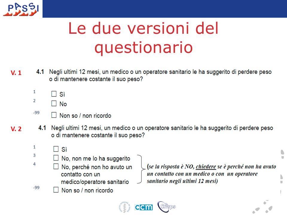 Le due versioni del questionario V. 1 V. 2 1 2 -99 1 3 4