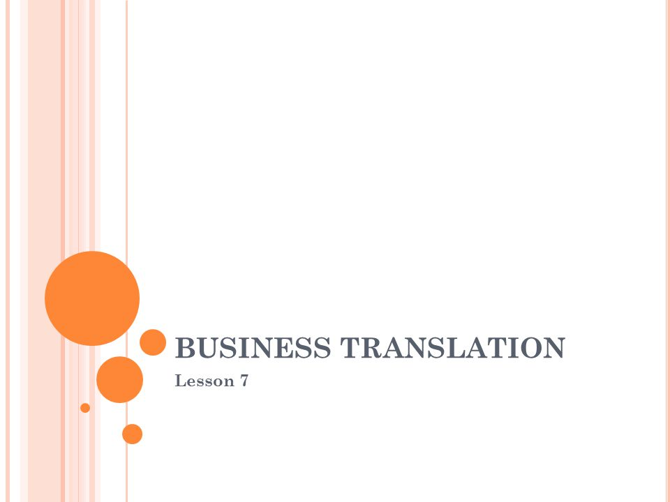 BUSINESS TRANSLATION Lesson 7