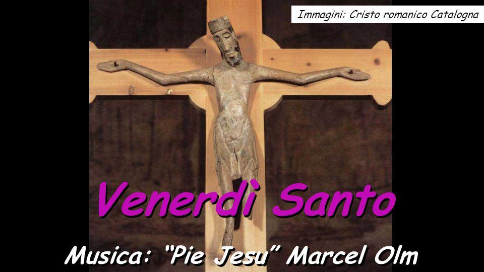 Venerdì Santo Musica: Pie Jesu Marcel Olm Immagini: Cristo romanico Catalogna