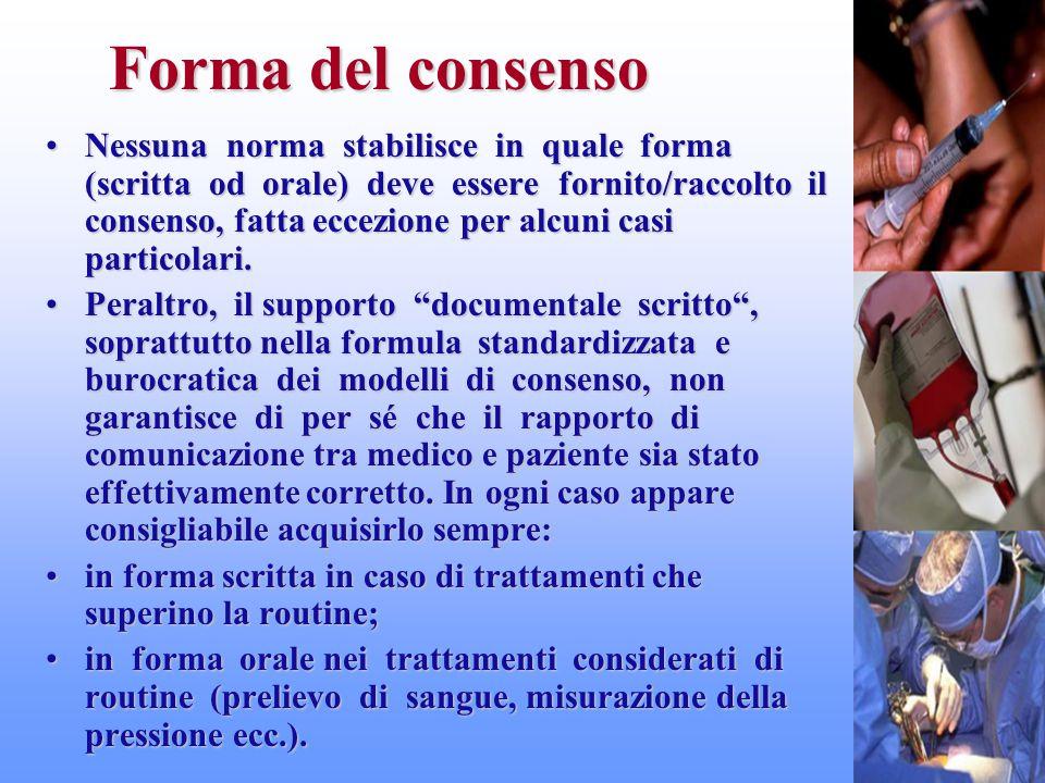 Forma del consenso Nessuna norma stabilisce in quale forma (scritta od orale) deve essere fornito/raccolto il consenso, fatta eccezione per alcuni cas