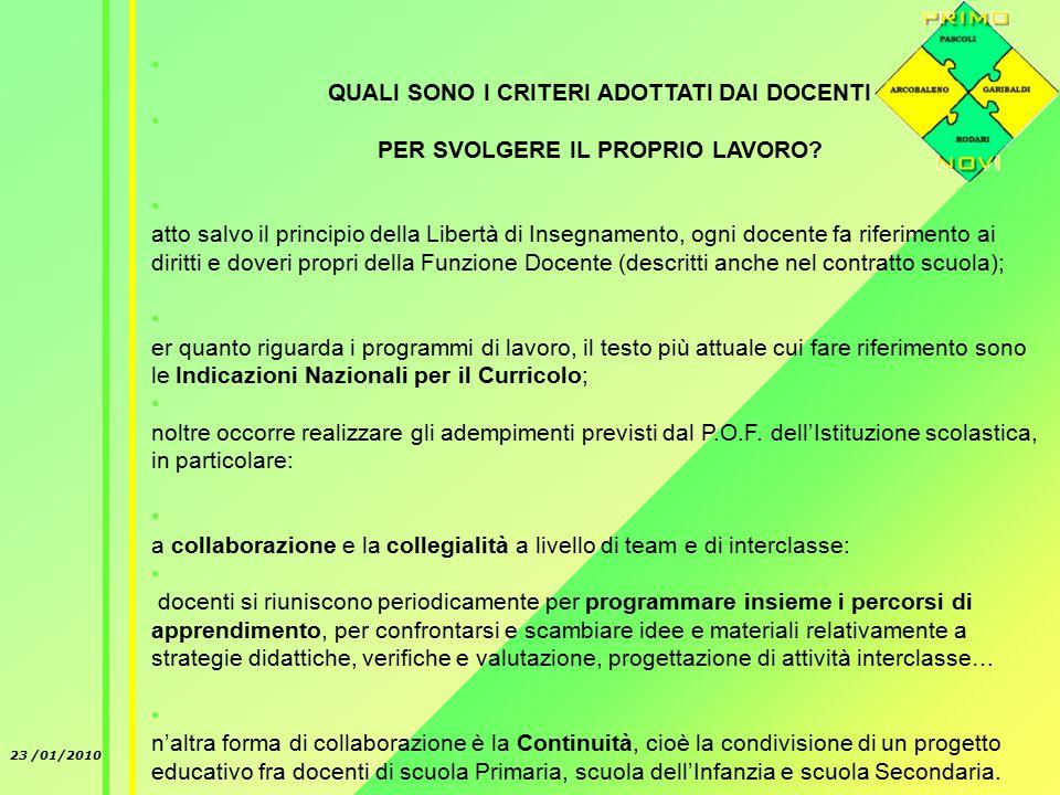 23 /01/2010 QUALI SONO I CRITERI ADOTTATI DAI DOCENTI P PER SVOLGERE IL PROPRIO LAVORO.