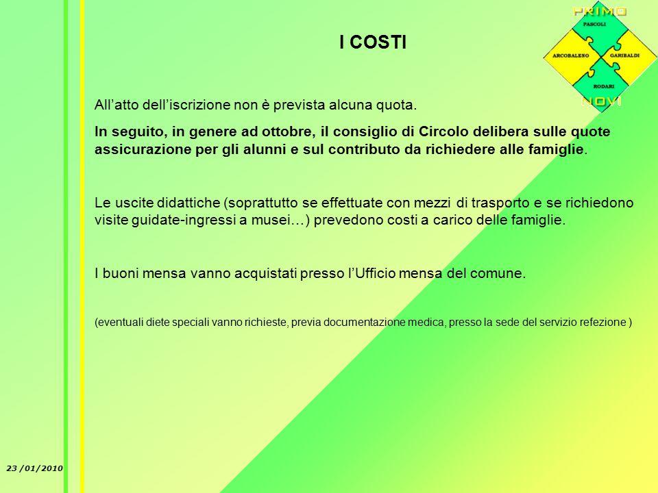 23 /01/2010 I COSTI All'atto dell'iscrizione non è prevista alcuna quota.