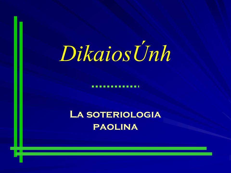 DikaiosÚnh La soteriologia paolina