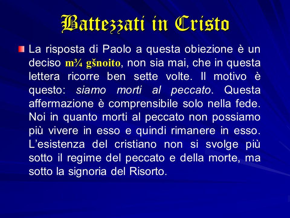 La risposta di Paolo a questa obiezione è un deciso m¾ gšnoito, non sia mai, che in questa lettera ricorre ben sette volte. Il motivo è questo: siamo