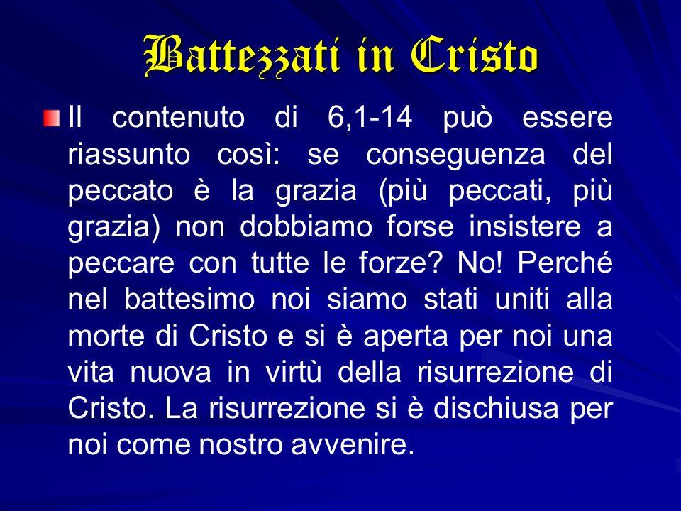 Il contenuto di 6,1-14 può essere riassunto così: se conseguenza del peccato è la grazia (più peccati, più grazia) non dobbiamo forse insistere a pecc