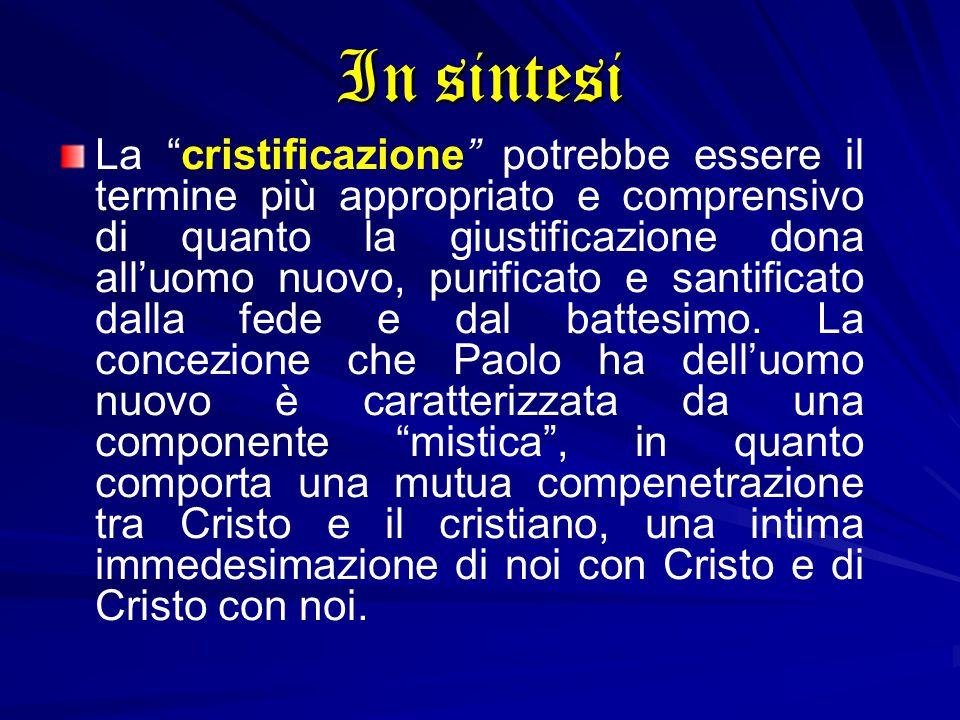 """La """"cristificazione"""" potrebbe essere il termine più appropriato e comprensivo di quanto la giustificazione dona all'uomo nuovo, purificato e santifica"""