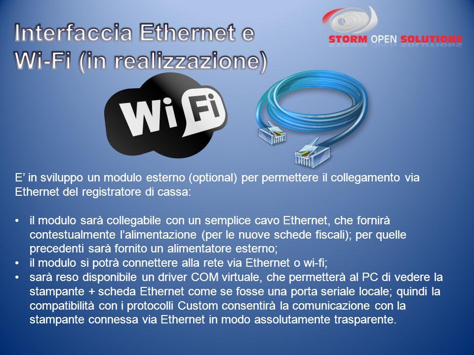 E' in sviluppo un modulo esterno (optional) per permettere il collegamento via Ethernet del registratore di cassa: il modulo sarà collegabile con un s
