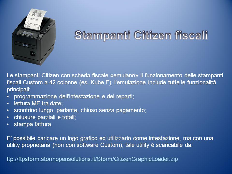 Le stampanti Citizen con scheda fiscale «emulano» il funzionamento delle stampanti fiscali Custom a 42 colonne (es. Kube F); l'emulazione include tutt