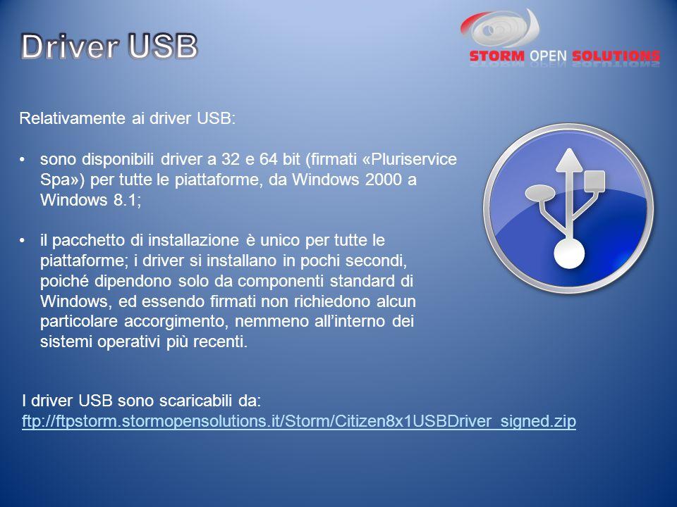 Relativamente ai driver USB: sono disponibili driver a 32 e 64 bit (firmati «Pluriservice Spa») per tutte le piattaforme, da Windows 2000 a Windows 8.