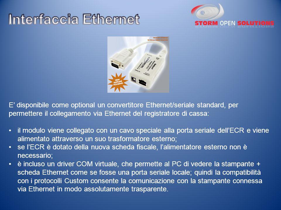 E' disponibile come optional un convertitore Ethernet/seriale standard, per permettere il collegamento via Ethernet del registratore di cassa: il modu