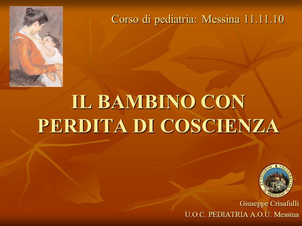 IL BAMBINO CON PERDITA DI COSCIENZA Giuseppe Crisafulli U.O.C.