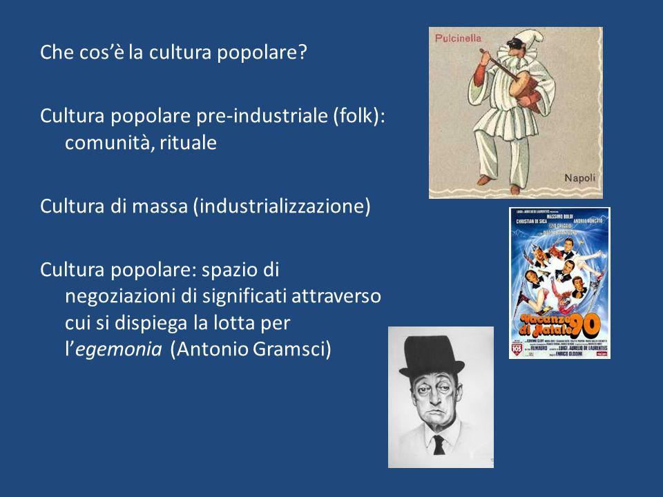 Che cos'è la cultura popolare? Cultura popolare pre-industriale (folk): comunità, rituale Cultura di massa (industrializzazione) Cultura popolare: spa