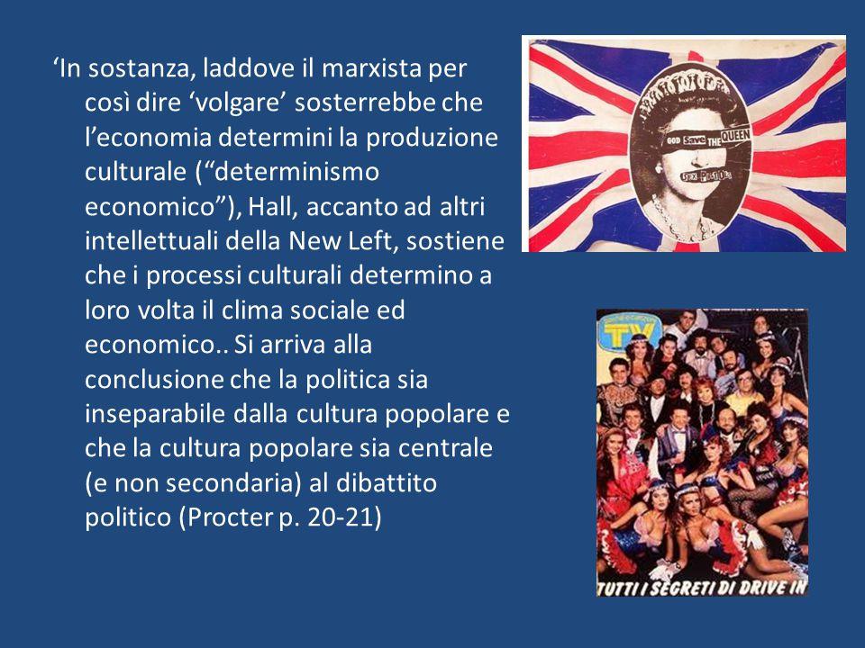 """'In sostanza, laddove il marxista per così dire 'volgare' sosterrebbe che l'economia determini la produzione culturale (""""determinismo economico""""), Hal"""