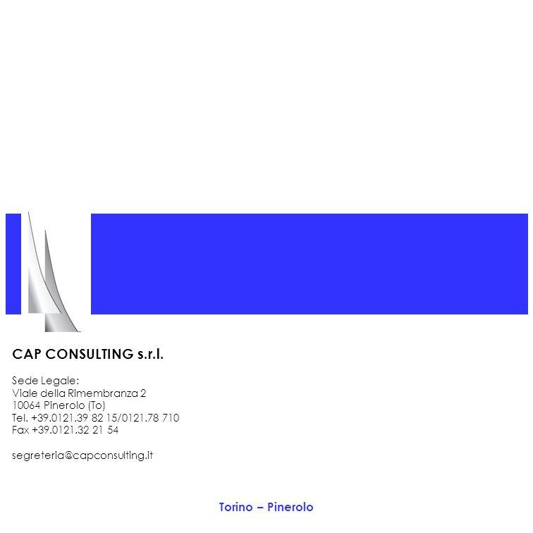 CAP CONSULTING s.r.l. Sede Legale: Viale della Rimembranza 2 10064 Pinerolo (To) Tel.