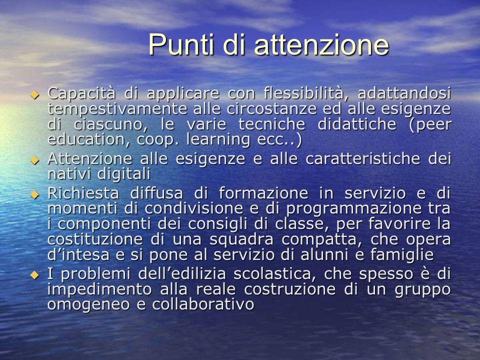 Fabrizio Floris - USR per il Veneto 6  Capacità di applicare con flessibilità, adattandosi tempestivamente alle circostanze ed alle esigenze di ciascuno, le varie tecniche didattiche (peer education, coop.