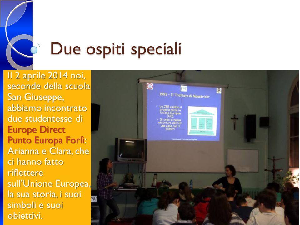 Due ospiti speciali Il 2 aprile 2014 noi, seconde della scuola San Giuseppe, abbiamo incontrato due studentesse di Europe Direct Punto Europa Forlì: A