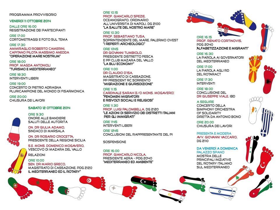 Emilia Romagna - Repubblica di San Marino Governatore 2014-2015 Ferdinando Del Sante Distretto 2072 10 IDIR/SEFR Rimini, Palazzo dei Congressi 20 Settembre 2014 Mediterraneo Unito