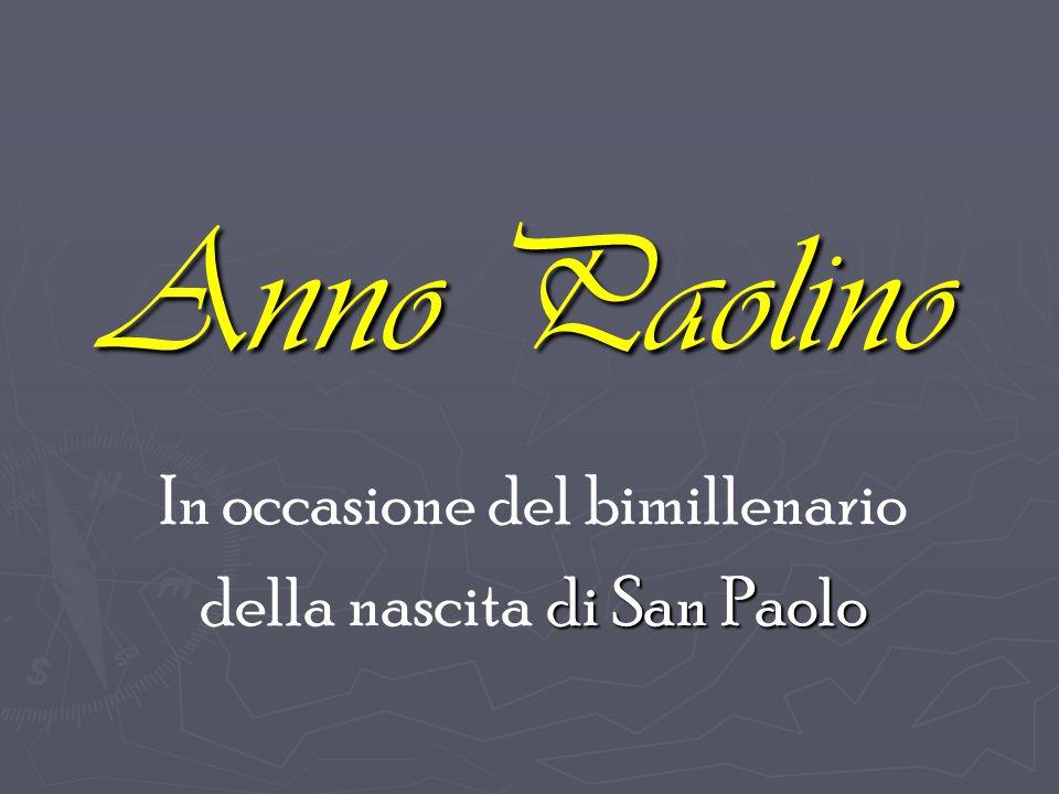 Anno Paolino In occasione del bimillenario di San Paolo della nascita di San Paolo