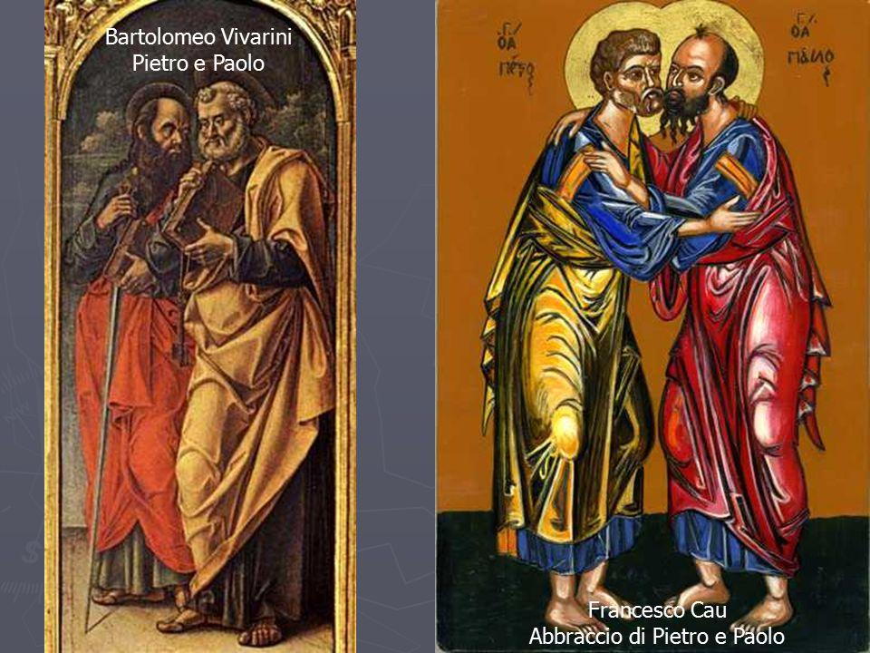 Bartolomeo Vivarini Pietro e Paolo Francesco Cau Abbraccio di Pietro e Paolo
