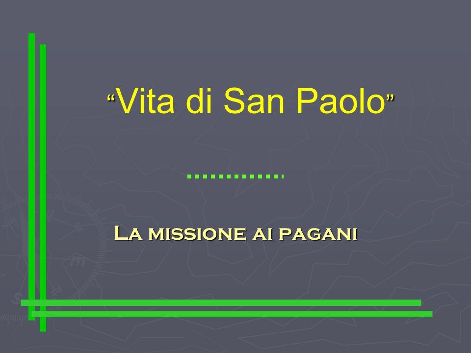 Vita di San Paolo La missione ai pagani