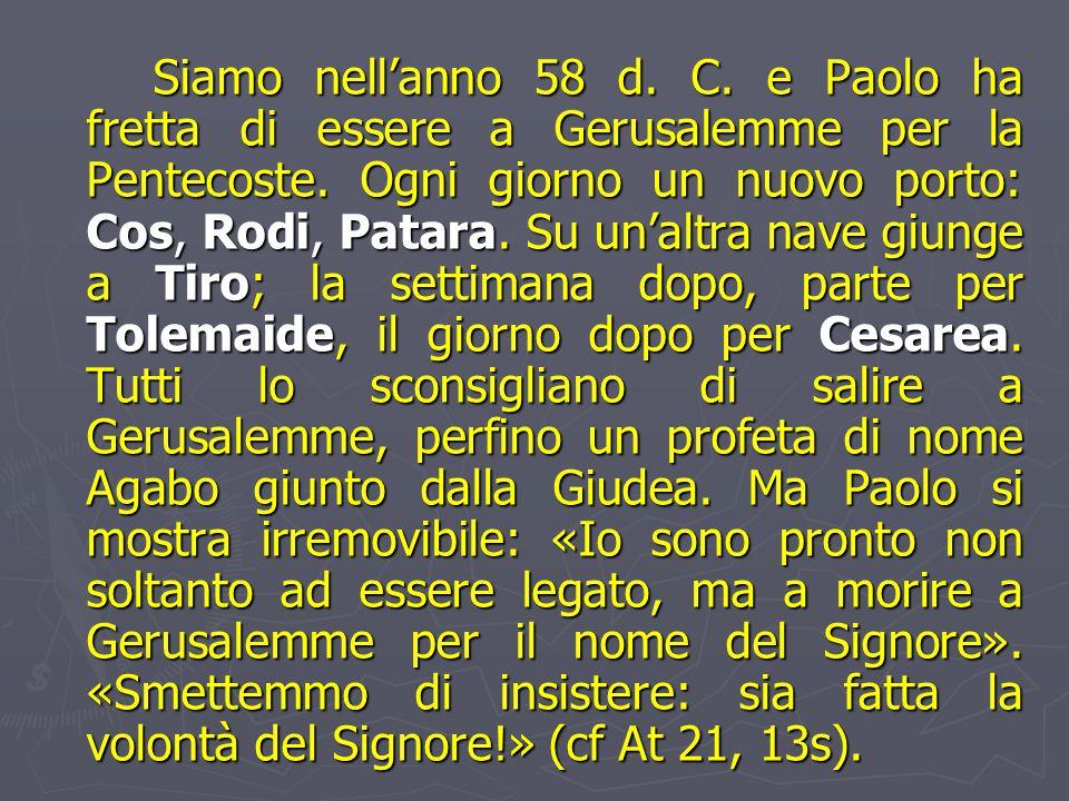 Siamo nell'anno 58 d.C. e Paolo ha fretta di essere a Gerusalemme per la Pentecoste.