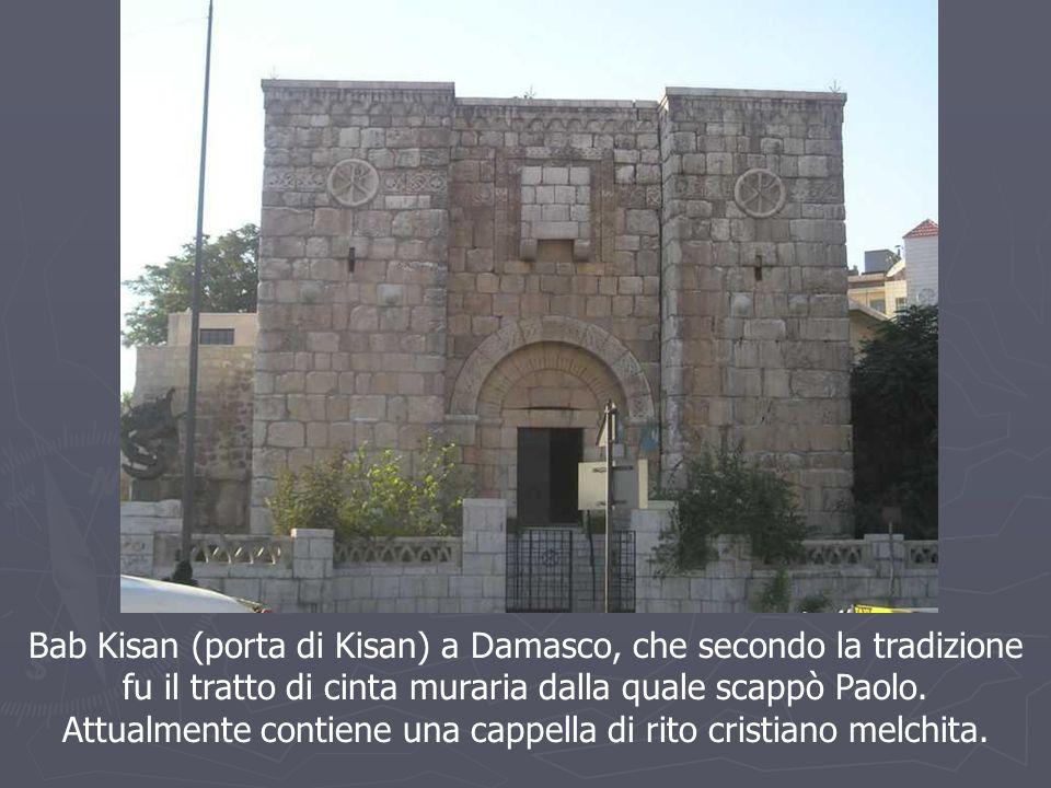 Bab Kisan (porta di Kisan) a Damasco, che secondo la tradizione fu il tratto di cinta muraria dalla quale scappò Paolo.