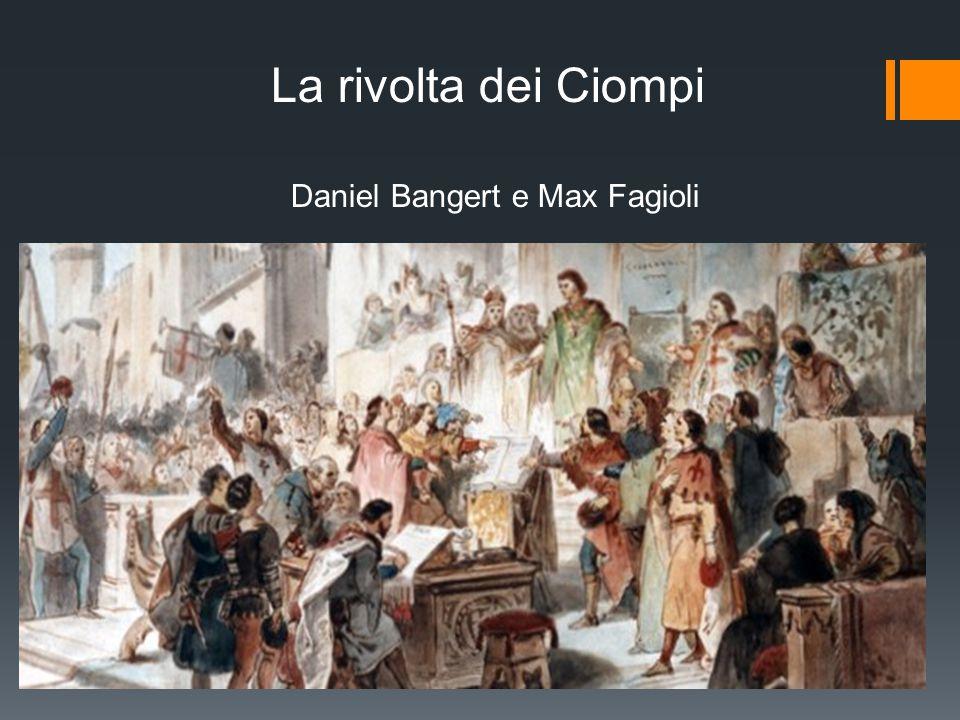 La rivolta dei Ciompi Daniel Bangert e Max Fagioli