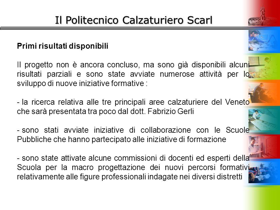 Il Politecnico Calzaturiero Scarl Primi risultati disponibili Il progetto non è ancora concluso, ma sono già disponibili alcuni risultati parziali e s
