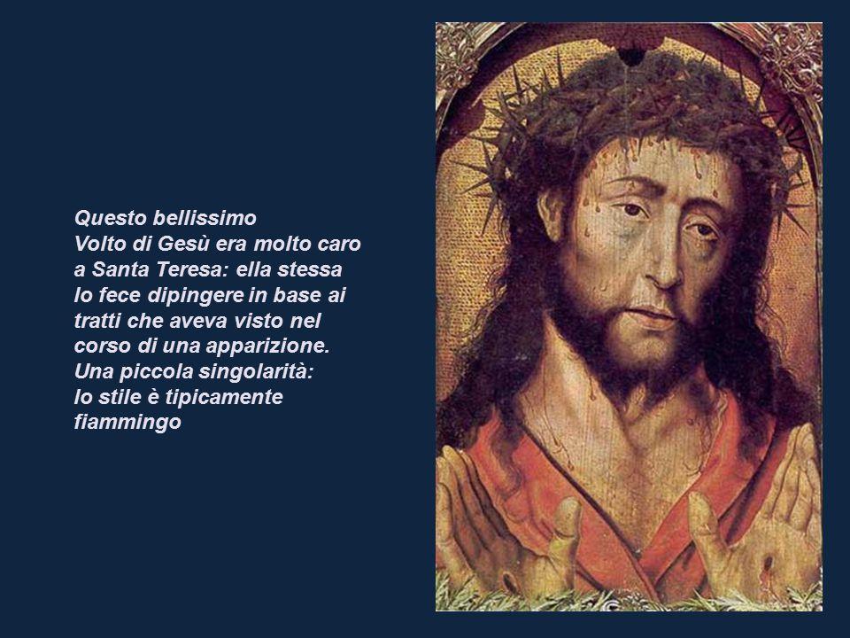 Questo bellissimo Volto di Gesù era molto caro a Santa Teresa: ella stessa lo fece dipingere in base ai tratti che aveva visto nel corso di una appari