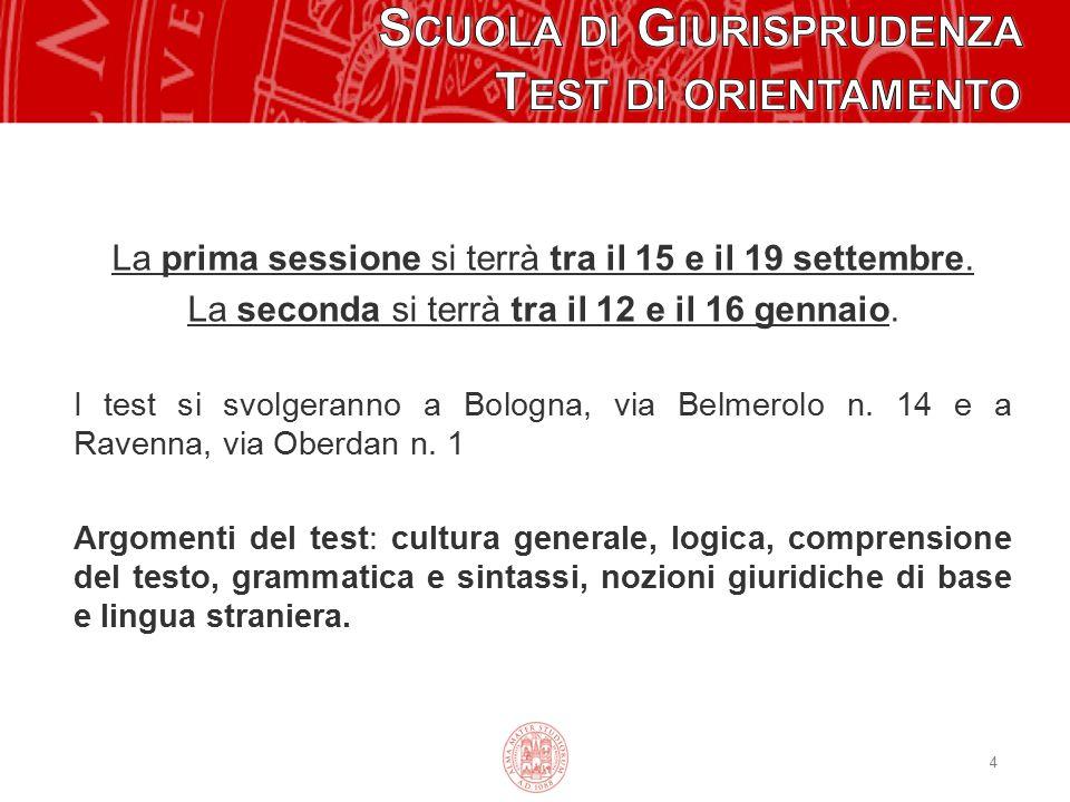 4 La prima sessione si terrà tra il 15 e il 19 settembre. La seconda si terrà tra il 12 e il 16 gennaio. I test si svolgeranno a Bologna, via Belmerol